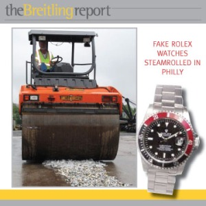 Fake Rolex Watches Steamrolled in Philly